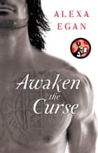 Awaken the Curse eBook by Alexa Egan