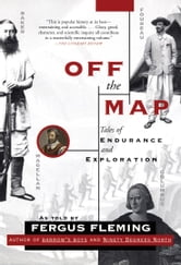 Off the Map - Tales of Endurance and Exploration ebook by Fergus Fleming