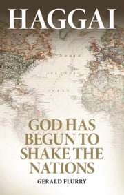 Haggai - God has begun to shake the nations ebook by Gerald Flurry,Philadelphia Church of God