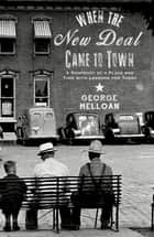 When the New Deal Came to Town ebook by George Melloan