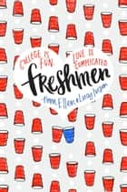 Freshmen eBook by Lucy Ivison, Tom Ellen
