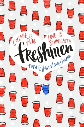 Freshmen eBook by Lucy Ivison,Tom Ellen