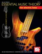 Essential Music Theory for Electric Bass ebook by Robert Garner