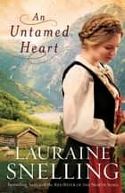 Untamed Heart, An ebook by Lauraine Snelling
