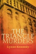 The Triangle Murders ebook by Lynne Kennedy