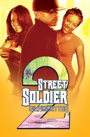 Street Soldier 2 ebook by Silhouettes