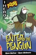 Enter The Penguin ebook by Steve Barlow, Steve Skidmore