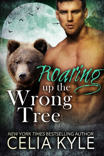 Roaring Up the Wrong Tree ebook by Celia Kyle