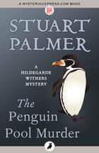The Penguin Pool Murder ebook by Stuart Palmer