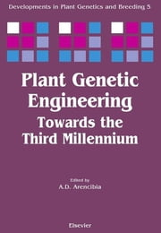 Plant Genetic Engineering - Towards the Third Millennium ebook by A.D. Arencibia