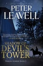 Shadow of Devil's Tower ebook by Peter Leavell
