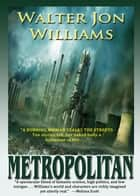 Metropolitan ebook by Walter Jon Williams