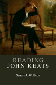 Reading John Keats ebook by Susan J. Wolfson
