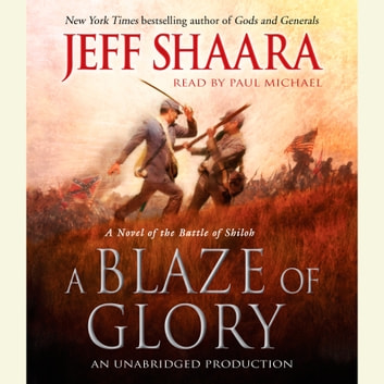 A Blaze of Glory - A Novel of the Battle of Shiloh audiobook by Jeff Shaara