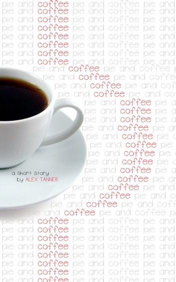 Coffee (a short story) ebook by Alex Tanner