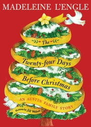 The Twenty-four Days Before Christmas ebook by Madeleine L'Engle,Jill Weber