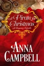 A Pirate for Christmas: A Regency Novella ebook by Anna Campbell