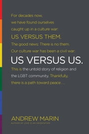 Us versus Us - The Untold Story of Religion and the LGBT Community ebook by Andrew Marin