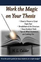 Work the Magic on Your Thesis ebook by N. L. Calder