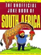 The Unofficial Joke Book of South Africa ebook by Kuldeep Saluja
