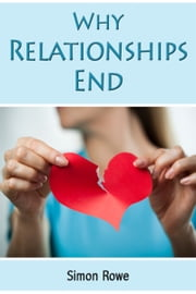 Why Relationships End ebook by Simon Rowe