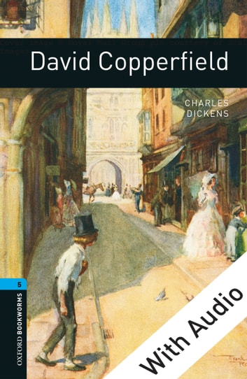 David Copperfield - With Audio Level 5 Oxford Bookworms Library ebook by Charles Dickens