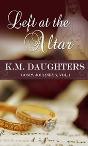 Left at the Altar ebook by K. M. Daughters