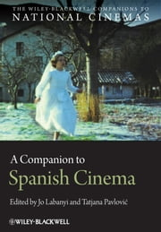 A Companion to Spanish Cinema ebook by Jo Labanyi,Tatjana Pavlović