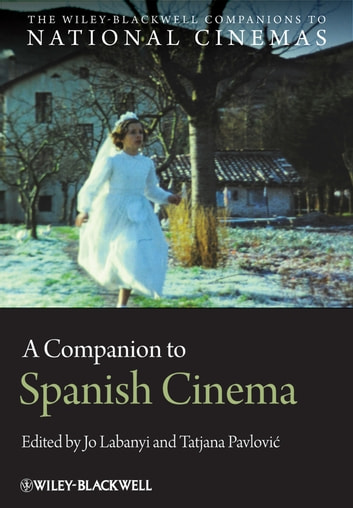 A Companion to Spanish Cinema ebook by