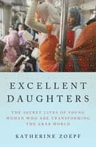 Excellent Daughters ebook by Katherine Zoepf
