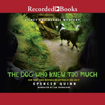 The Dog Who Knew Too Much audiobook by Spencer Quinn