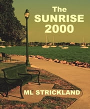 The Sunrise 2000 ebook by M.L. Strickland