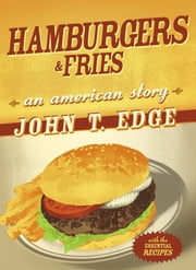 Hamburgers and Fries ebook by John T. Edge