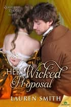 Her Wicked Proposal ebook by Lauren Smith