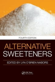 Alternative Sweeteners, Fourth Edition ebook by O'Brien-Nabors, Lyn