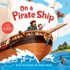 On a Pirate Ship: For tablet devices ebook by Sarah Courtauld, Benji Davies