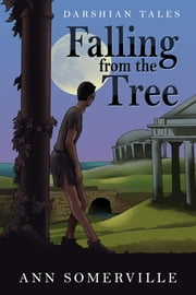 Falling From The Tree (Darshian Tales #2) ebook by Ann Somerville