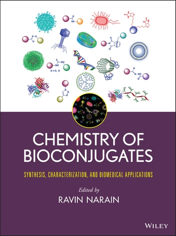 Chemistry of Bioconjugates - Synthesis, Characterization, and Biomedical Applications ebook by