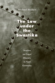 The Law under the Swastika - Studies on Legal History in Nazi Germany ebook by Michael Stolleis