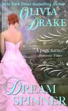 Dream Spinner ebook by Olivia Drake