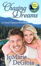 Chasing Dreams ebook by JoMarie DeGioia