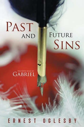 Past and Future Sins - The Fifth Book of Gabriel ebook by Ernest Oglesby