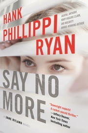 Say No More ebook by Hank Phillippi Ryan