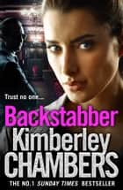 Backstabber: The No. 1 bestseller at her shocking, gripping best – this book has a twist and a sting in its tail! ebook by Kimberley Chambers