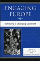 Engaging Europe ebook by Evlyn Gould,George J. Sheridan Jr.