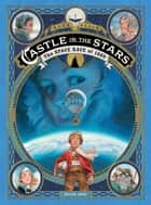 Castle in the Stars: The Space Race of 1869 ebook by Alex Alice, Alex Alice
