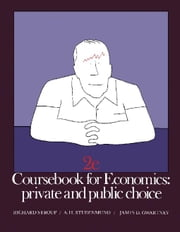 Coursebook for Economics: Private and Public Choice ebook by Stroup, Richard