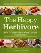 The Happy Herbivore Cookbook ebook by Lindsay S. Nixon