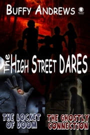 High Street Dares: The Locket of Doom and The Ghostly Connection ebook by Buffy Andrews