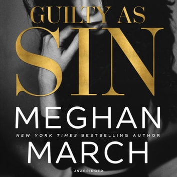 Guilty as Sin audiobook by Meghan March